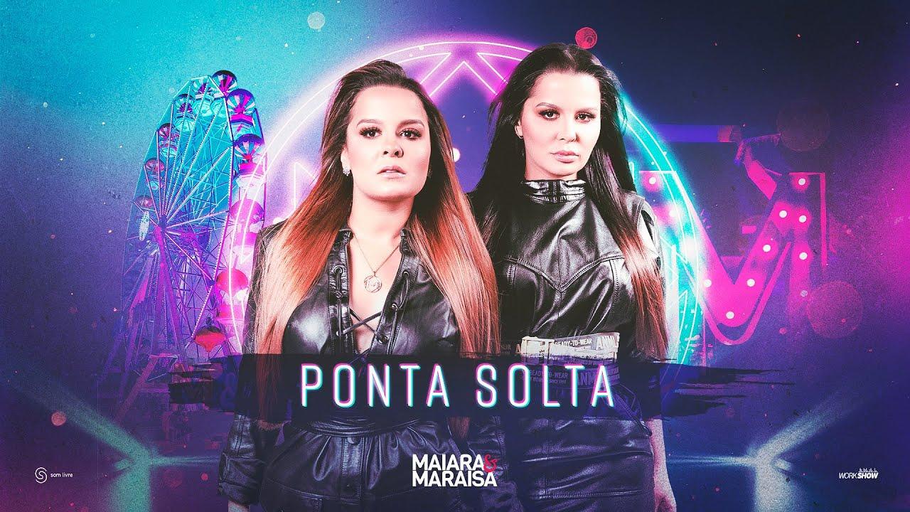 MAIARA E MARAISA - PONTA SOLTA